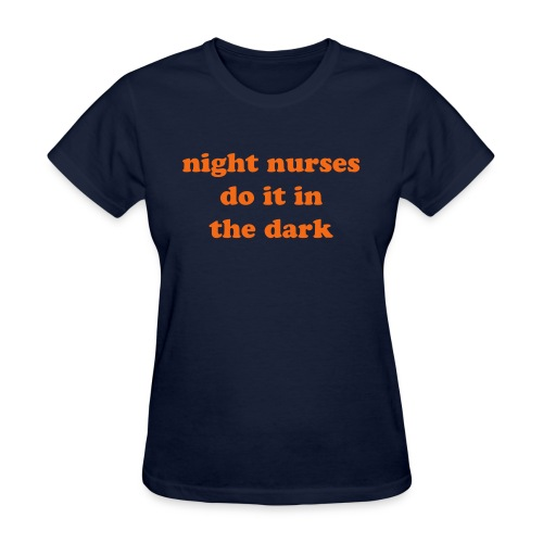 Night Nurses! - Women's T-Shirt