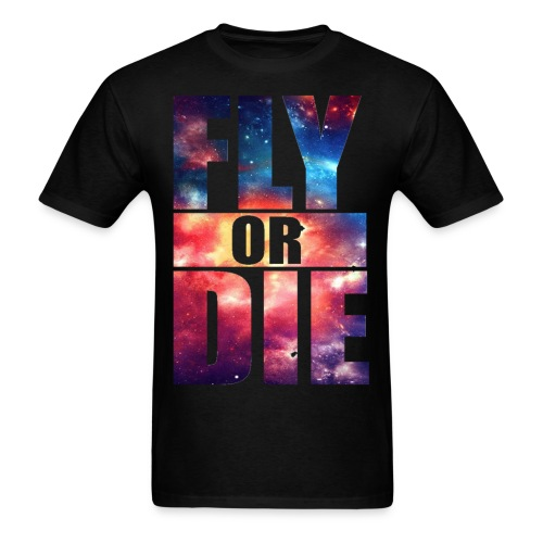 Fly or Die: Cool Design Fun Party T-Shirt T Shirt TShirt - Men's T-Shirt