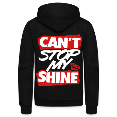 Can't Stop My Shine Zip Hoodies/Jackets - stayflyclothing.com
