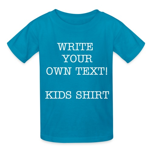 Kids Write Your own Text Shirt - Kids' T-Shirt