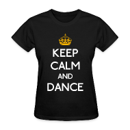 T-Shirts ~ Women's T-Shirt ~ Keep Calm and Dance (Yellow)