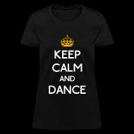 T-Shirts ~ Women's T-Shirt ~ Keep Calm and Dance (Yellow)