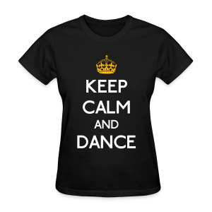 Keep Calm and Dance (Yellow) - Women's T-Shirt