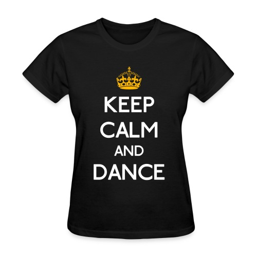 Keep Calm and Dance (Yellow) - Women's T-Shirt