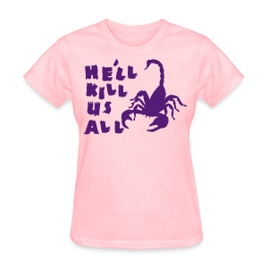 Scorpion Kill Us All Women's Tee - Women's T-Shirt