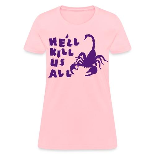 Scorpion Kill Us All Women's Tee - Women's T-Shirt