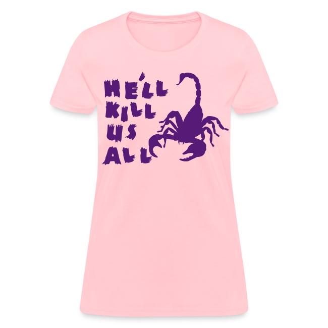 "Scorpion ""Kill Us All"" Women's Tee"