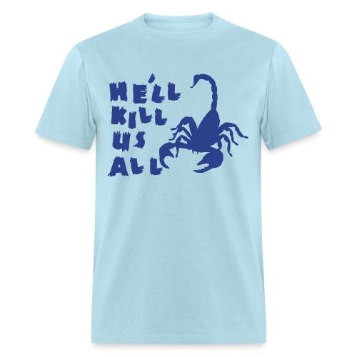 Scorpion Kill Us All Men's Tee - Men's T-Shirt