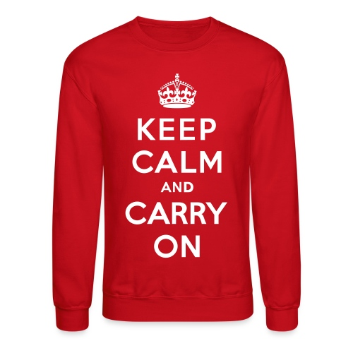 Keep Calm and Carry On Men's Crewneck - Crewneck Sweatshirt