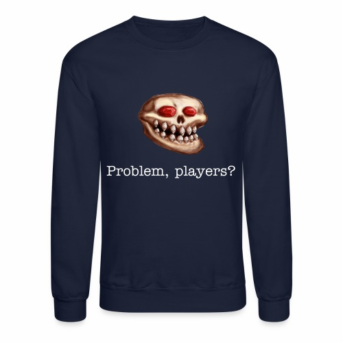 Acererak - Problem, Players?  (Sweatshirt) - Crewneck Sweatshirt
