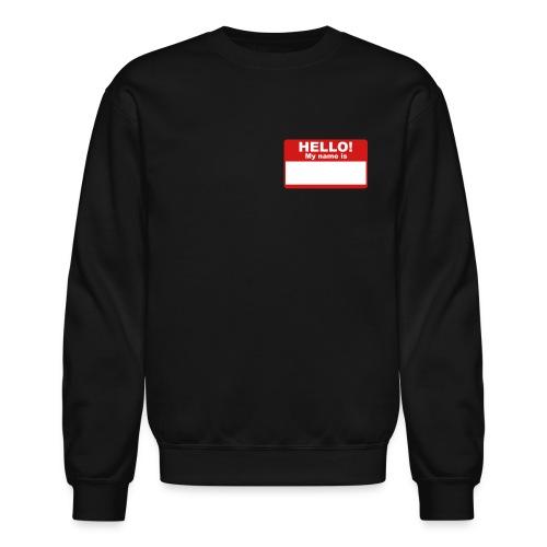 Hi my name is - Crewneck Sweatshirt
