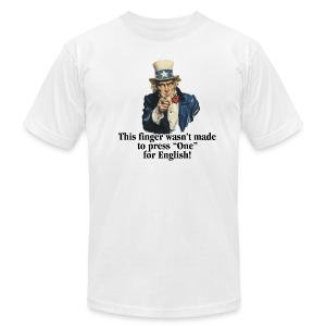 This finger wasn't made to press One for English! - Men's T-Shirt by American Apparel