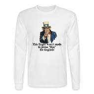 Long Sleeve Shirts ~ Men's Long Sleeve T-Shirt ~ This finger wasn't made to press