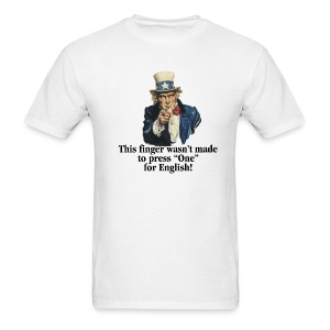 This finger wasn't made to press One for English! - Men's T-Shirt