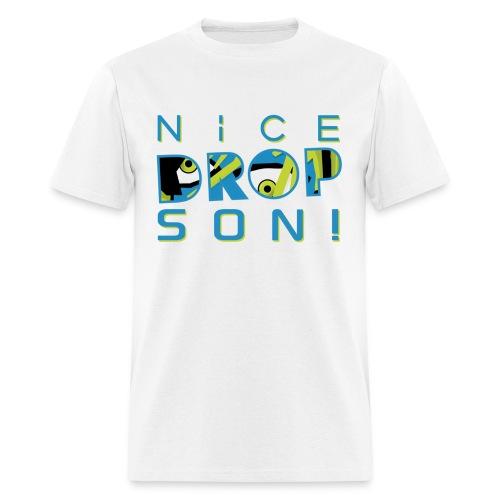 Nice DROP Son - Men's T-Shirt