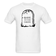 T-Shirts ~ Men's T-Shirt ~ Rave to the Grave T-shirt