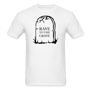 Rave to the Grave T-shirt - Men's T-Shirt