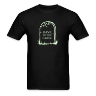 T-Shirts ~ Men's T-Shirt ~ Rave to the Grave Glow in the dark print