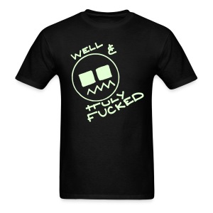 Well & Truly Fucked Rave Smiley Face Glow in the Dark - Men's T-Shirt