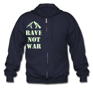 Hoodies ~ Men's Zip Hoodie ~ Rave not War Raver Hoodie Glow in the Dark