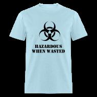 T-Shirts ~ Men's T-Shirt ~ Hazardous when wasted rave t-shirt