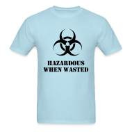 T-Shirts ~ Men's T-Shirt ~ Hazardous when wasted rave t-shirt