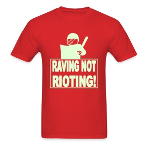 Raving not rioting raver t-shirt Glow in the dark - Men's T-Shirt