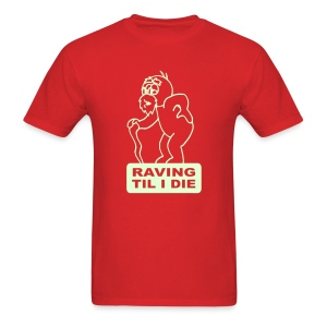 Raving til I die raver t-shirt Glow in the dark - Men's T-Shirt