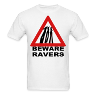 T-Shirts ~ Men's T-Shirt ~ Beware Ravers partying warning sign t-shirt