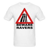 T-Shirts ~ Men's T-Shirt ~ Beware Ravers partying warning sign t-shirt