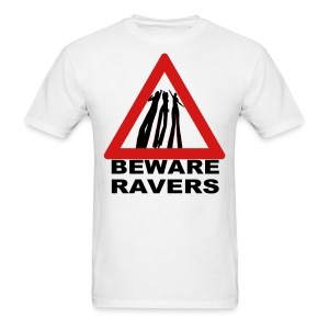 Beware Ravers partying warning sign t-shirt - Men's T-Shirt
