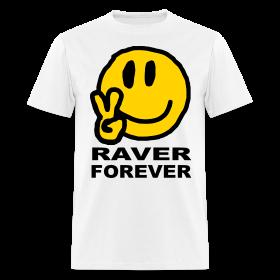 Raver Forever rave t-shirt ~ 351