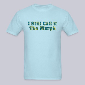 I Still Call it the Murph - Men's T-Shirt