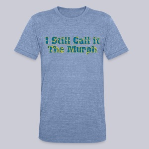 I Still Call it the Murph - Unisex Tri-Blend T-Shirt by American Apparel