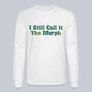 I Still Call it the Murph - Men's Long Sleeve T-Shirt