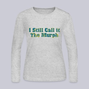 I Still Call it the Murph - Women's Long Sleeve Jersey T-Shirt