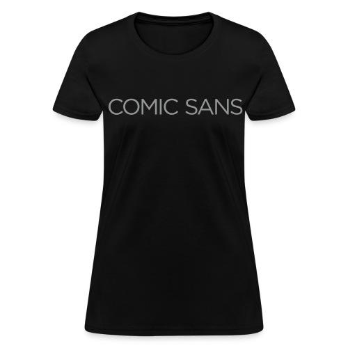 Comic irony in drab gray, Women's T - Women's T-Shirt