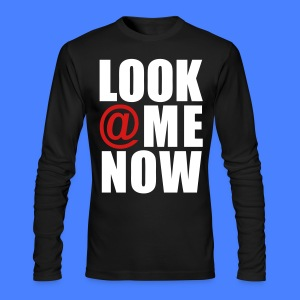 Look At Me Now - stayflyclothing.com Long Sleeve Shirts - Men's Long Sleeve T-Shirt by Next Level
