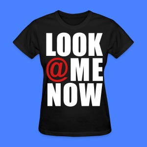 Look At Me Now - stayflyclothing.com Women's T-Shirts - Women's T-Shirt