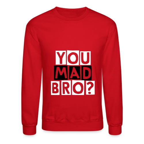 U mad? ;D - Crewneck Sweatshirt