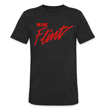 In Like Flint T-Shirts