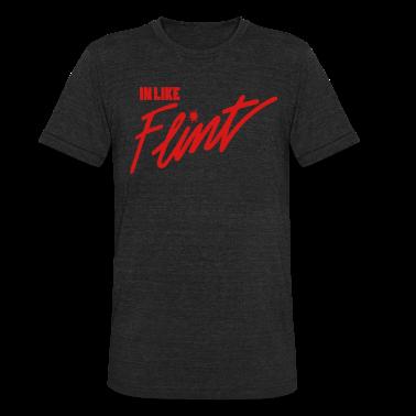 In Like Flint T-Shirts