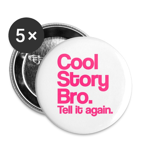 5 pack Cool Story Bro. Tell it Again button - Large Buttons