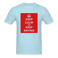 T-Shirts ~ Men's T-Shirt ~ Keep Calm & Keep Raving