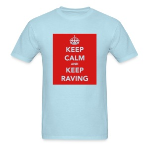 Keep Calm & Keep Raving - Men's T-Shirt