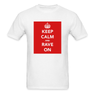 T-Shirts ~ Men's T-Shirt ~ Keep Calm & Rave on