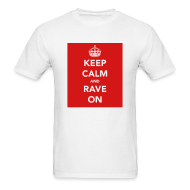 T-Shirts ~ Men's T-Shirt ~ Keep Calm & Rave on