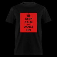 T-Shirts ~ Men's T-Shirt ~ Keep Calm & Dance on