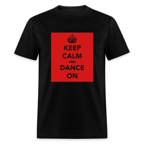 Keep Calm & Dance on - Men's T-Shirt