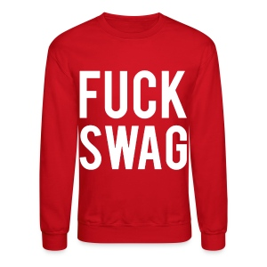 FUCK SWAG Sweater - Crewneck Sweatshirt